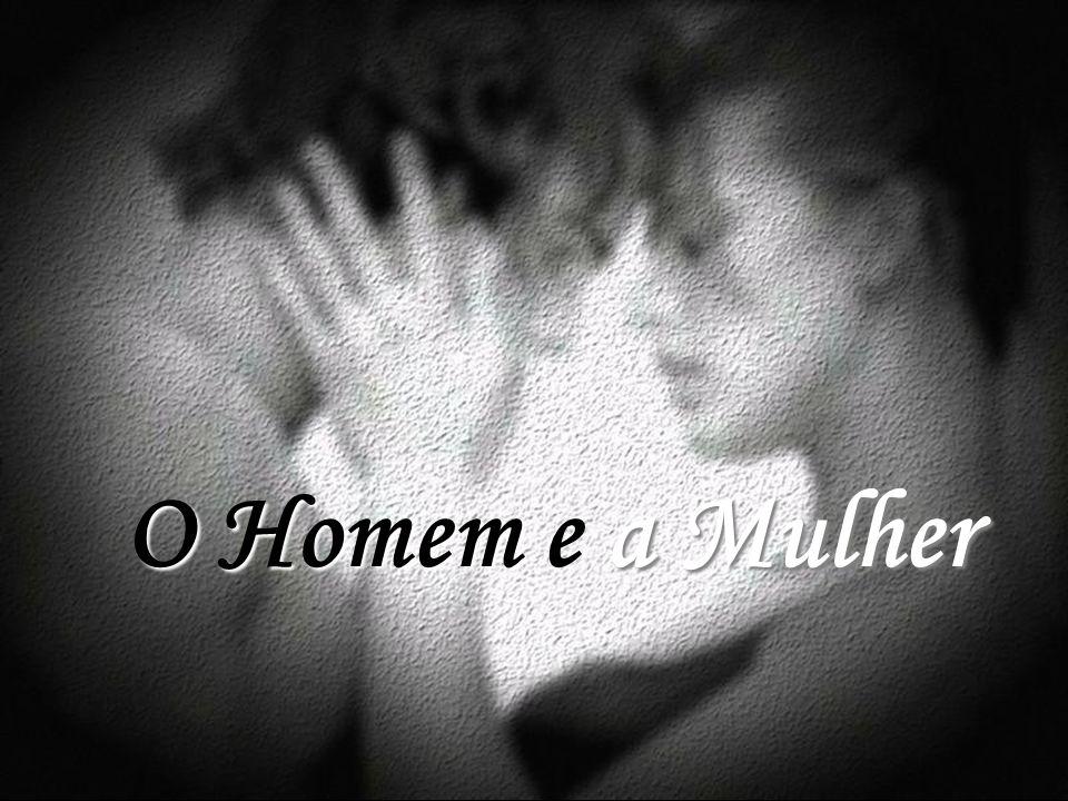 O Homem e a Mulher