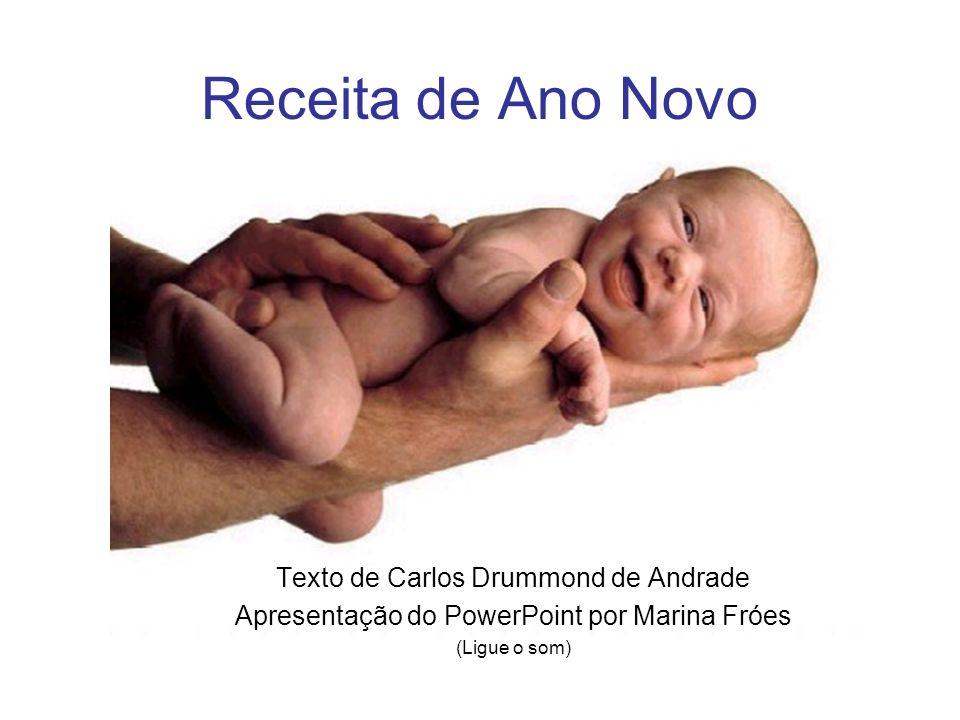 Receita de Ano Novo Texto de Carlos Drummond de Andrade