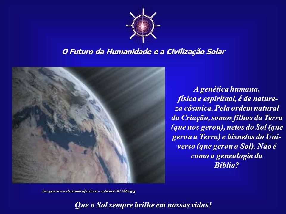 ☼ A genética humana, física e espiritual, é de nature-
