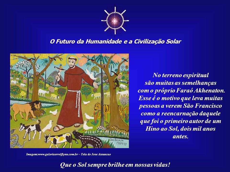 ☼ No terreno espiritual são muitas as semelhanças