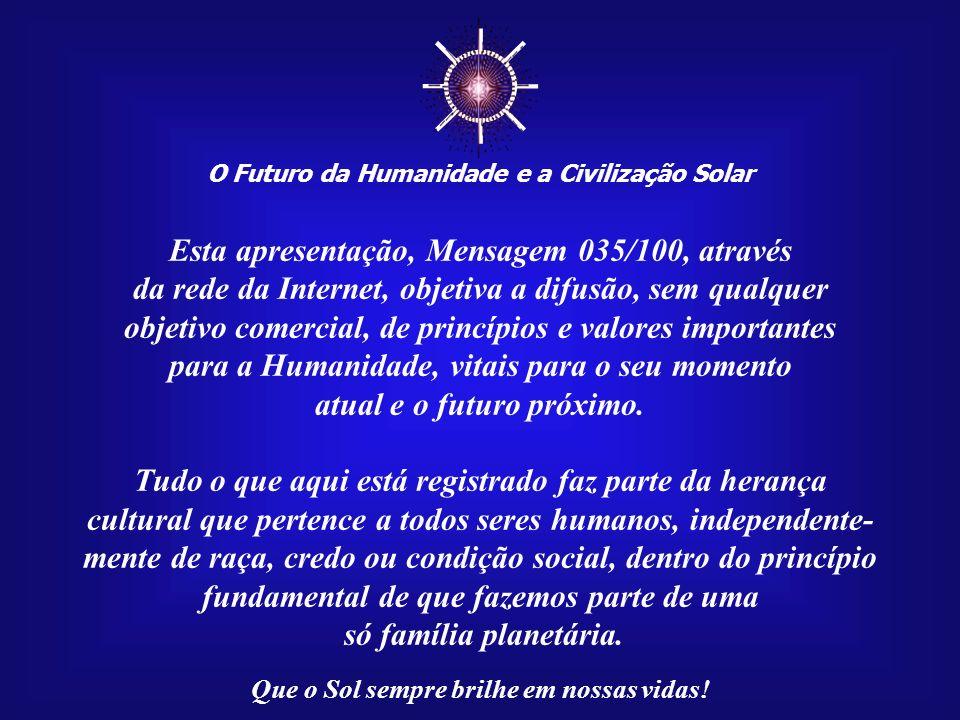 ☼ Esta apresentação, Mensagem 035/100, através