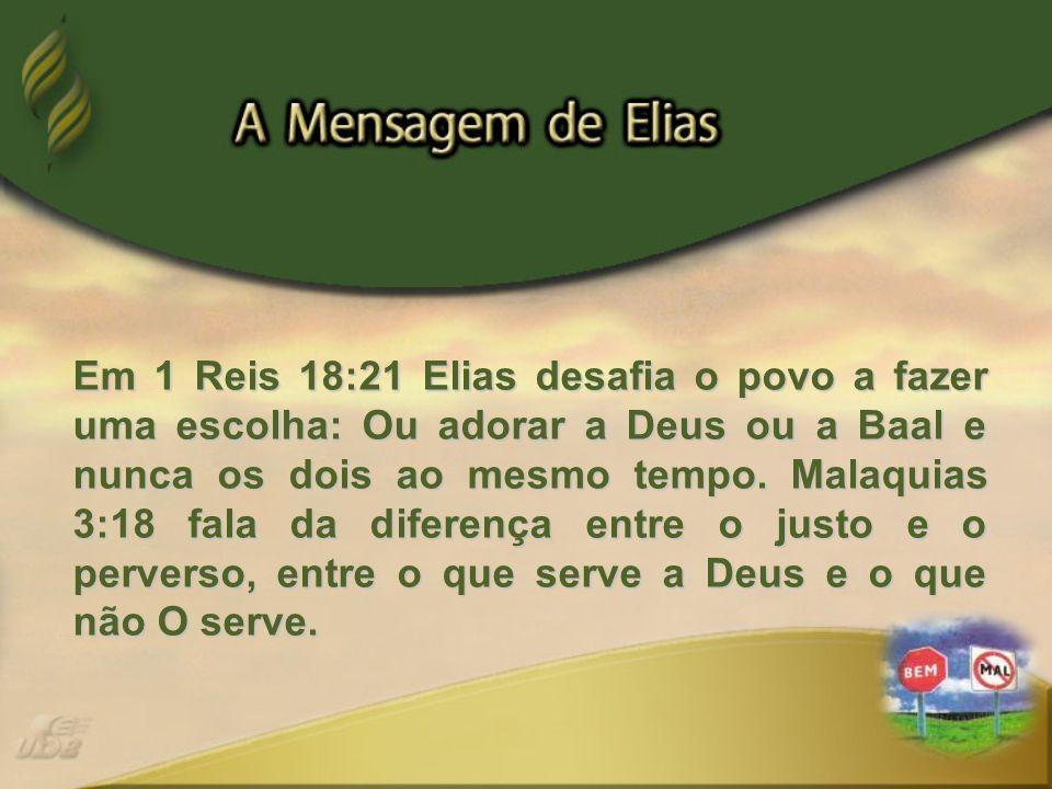 Em 1 Reis 18:21 Elias desafia o povo a fazer uma escolha: Ou adorar a Deus ou a Baal e nunca os dois ao mesmo tempo.