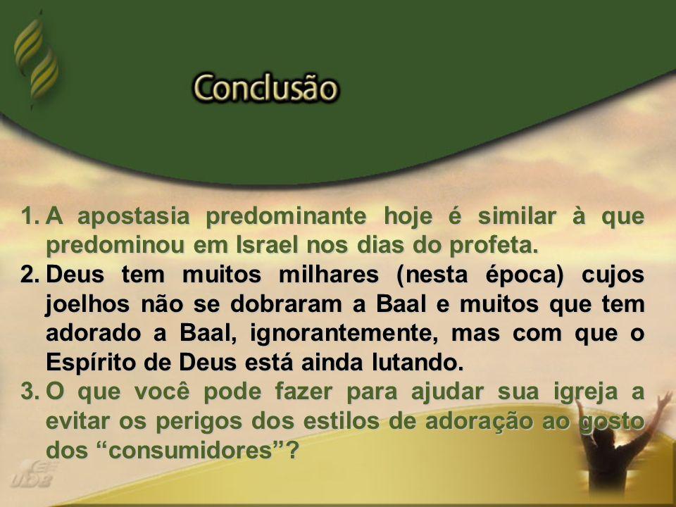 A apostasia predominante hoje é similar à que predominou em Israel nos dias do profeta.