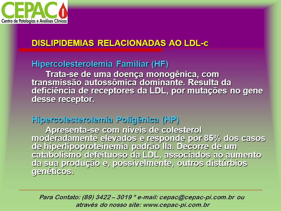 DISLIPIDEMIAS RELACIONADAS AO LDL-c Hipercolesterolemia Familiar (HF)