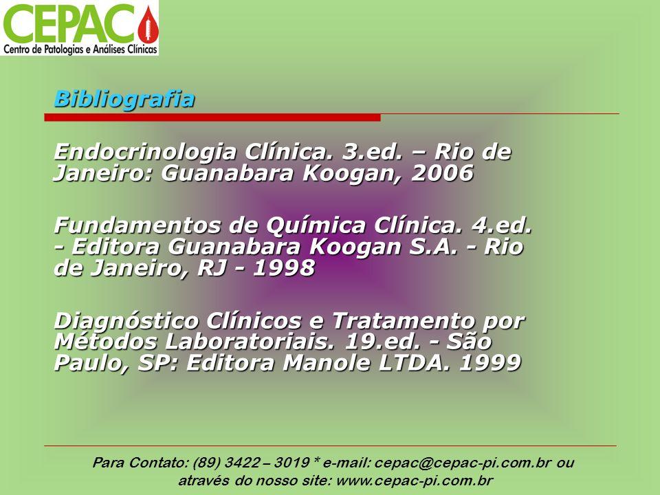Endocrinologia Clínica. 3.ed. – Rio de Janeiro: Guanabara Koogan, 2006