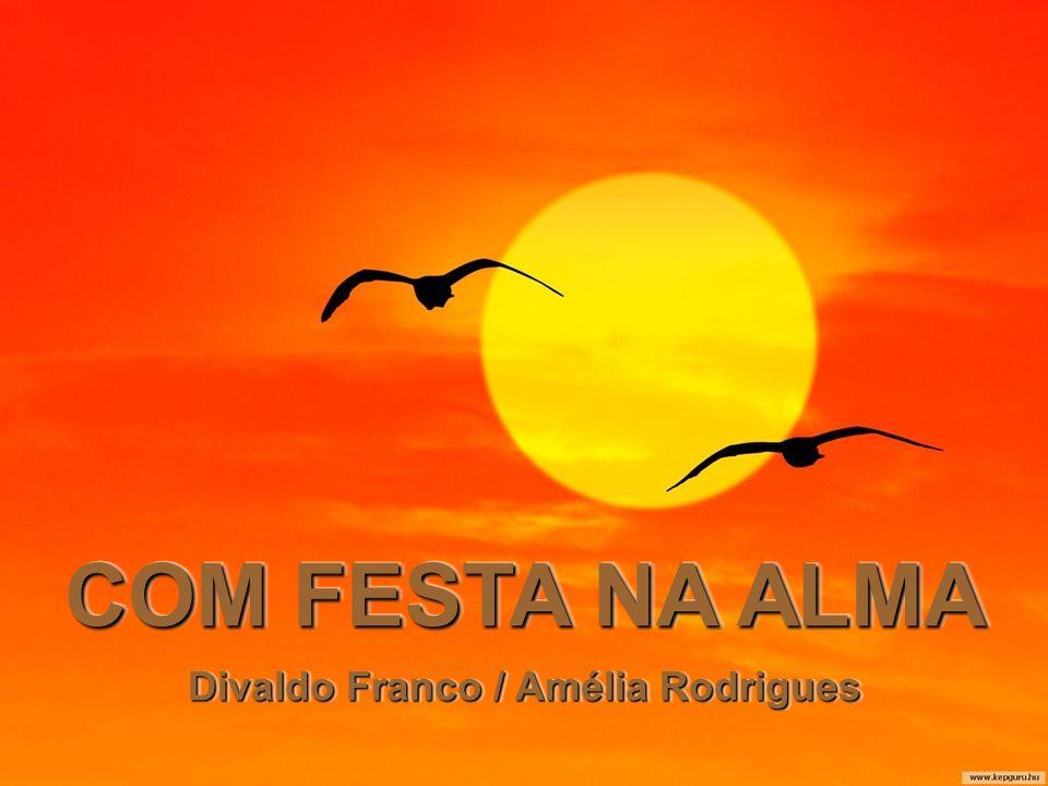 COM FESTA NA ALMA Divaldo Franco / Amélia Rodrigues