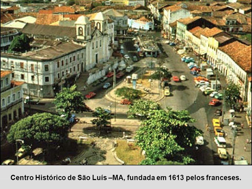 Centro Histórico de São Luís –MA, fundada em 1613 pelos franceses.