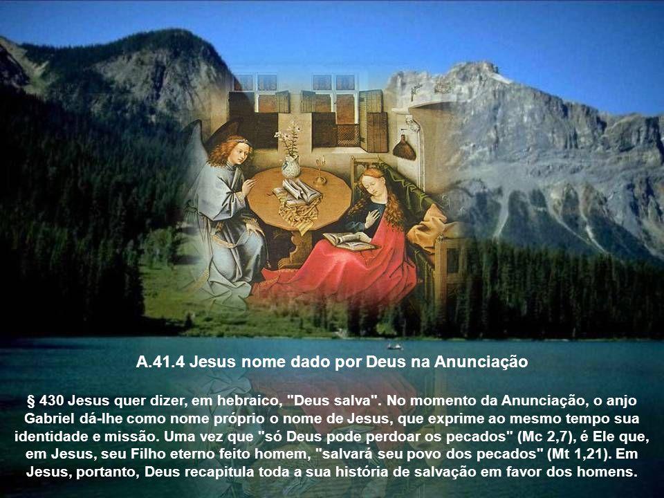 A.41.4 Jesus nome dado por Deus na Anunciação