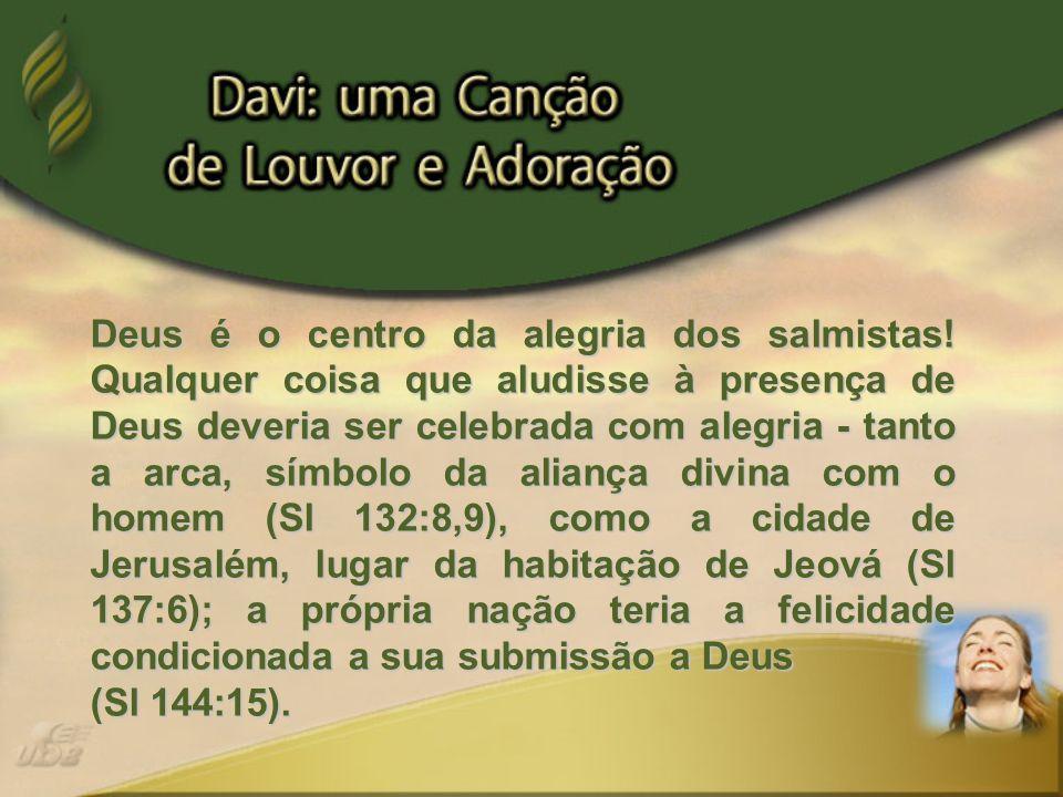 Deus é o centro da alegria dos salmistas