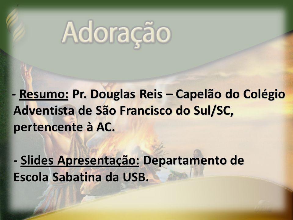 - Resumo: Pr. Douglas Reis – Capelão do Colégio