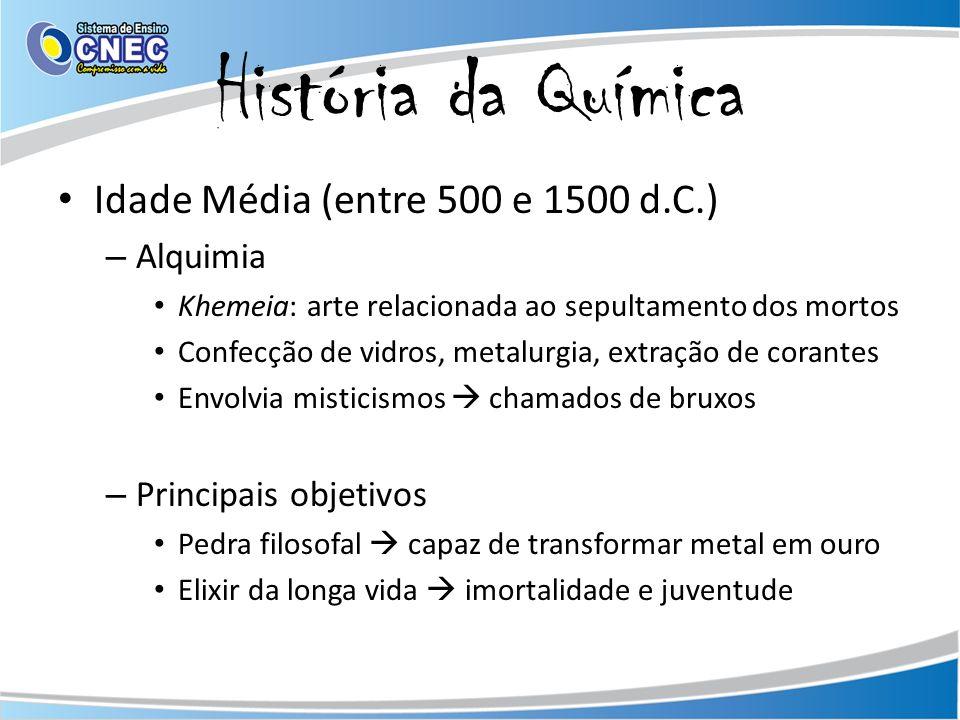 História da Química Idade Média (entre 500 e 1500 d.C.) Alquimia