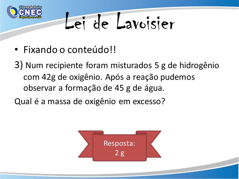 Lei de Lavoisier Fixando o conteúdo!!