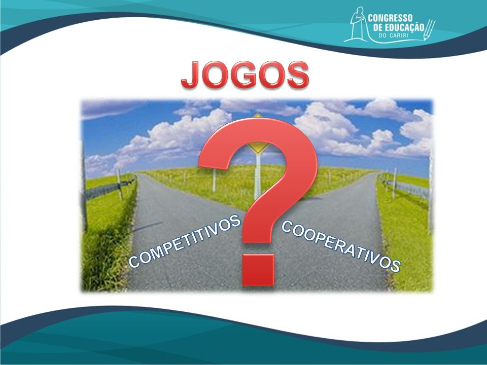 JOGOS COMPETITIVOS COOPERATIVOS