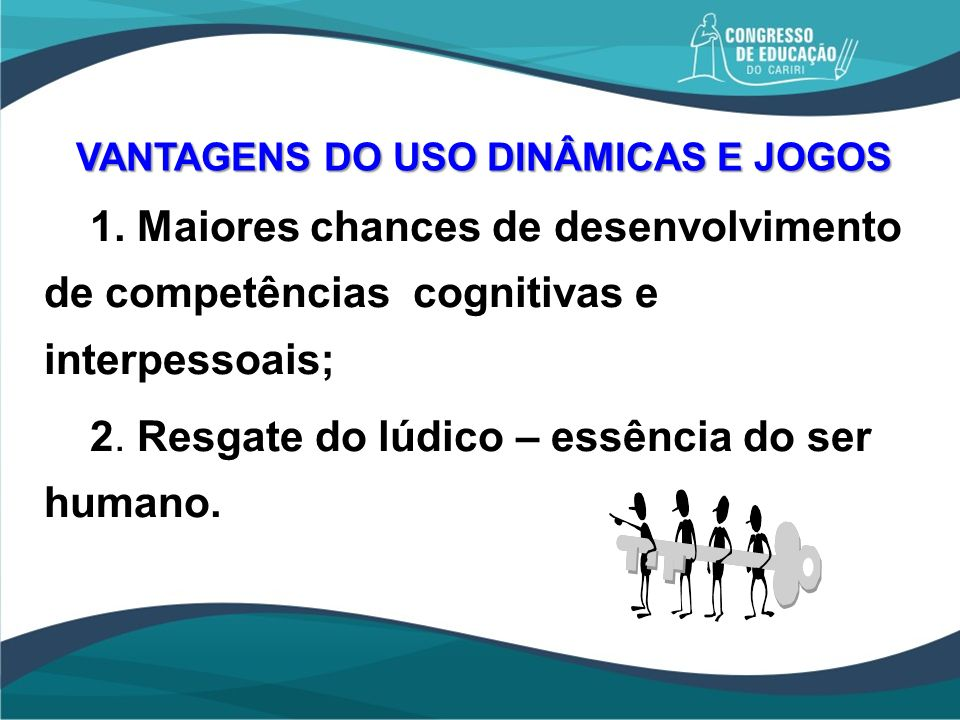 VANTAGENS DO USO DINÂMICAS E JOGOS