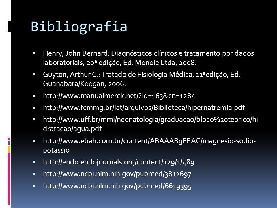 Bibliografia Henry, John Bernard: Diagnósticos clínicos e tratamento por dados laboratoriais, 20ª edição, Ed. Monole Ltda, 2008.