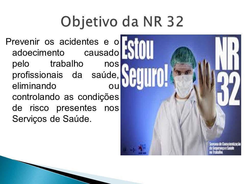 Objetivo da NR 32