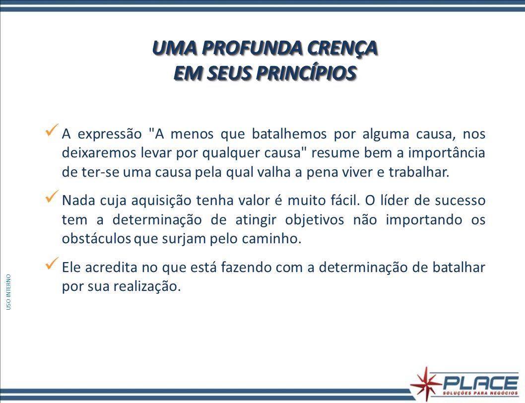 UMA PROFUNDA CRENÇA EM SEUS PRINCÍPIOS