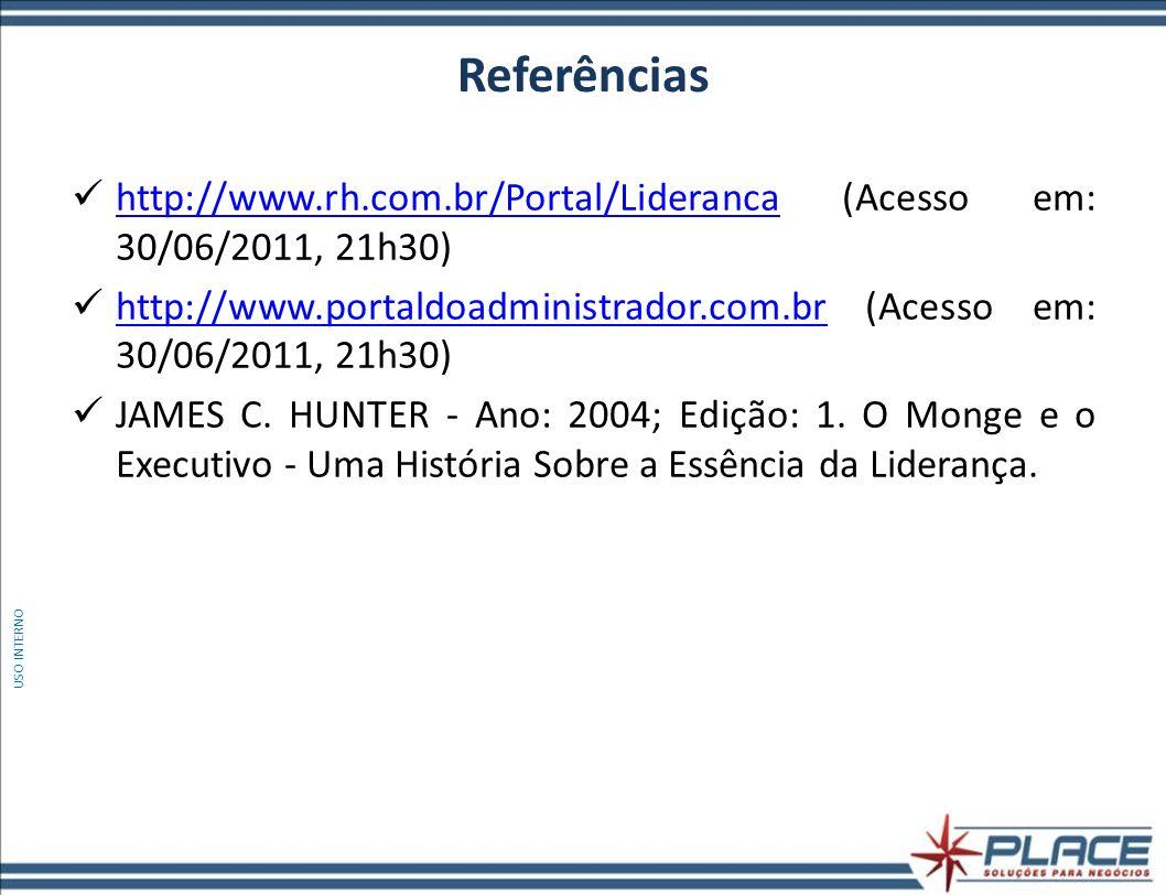 Referências http://www.rh.com.br/Portal/Lideranca (Acesso em: 30/06/2011, 21h30)