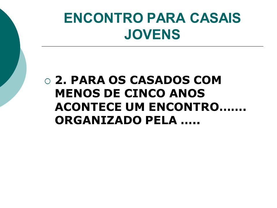 ENCONTRO PARA CASAIS JOVENS