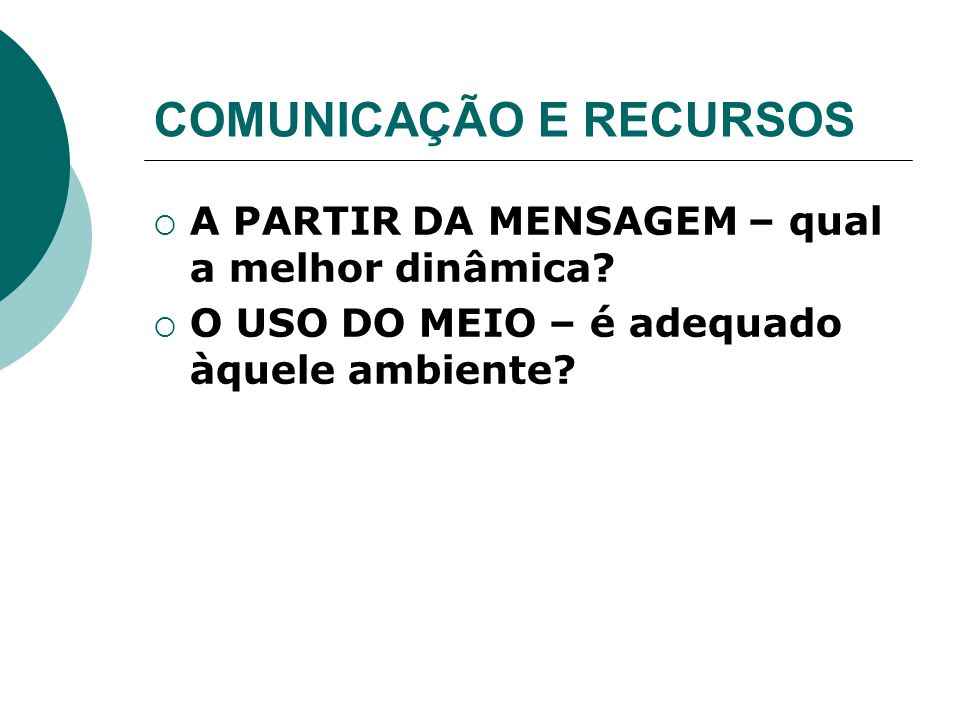 COMUNICAÇÃO E RECURSOS
