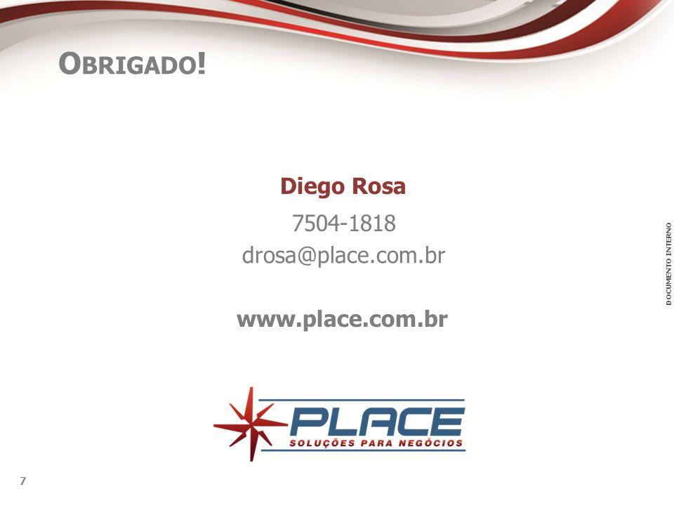 Diego Rosa 7504-1818 drosa@place.com.br