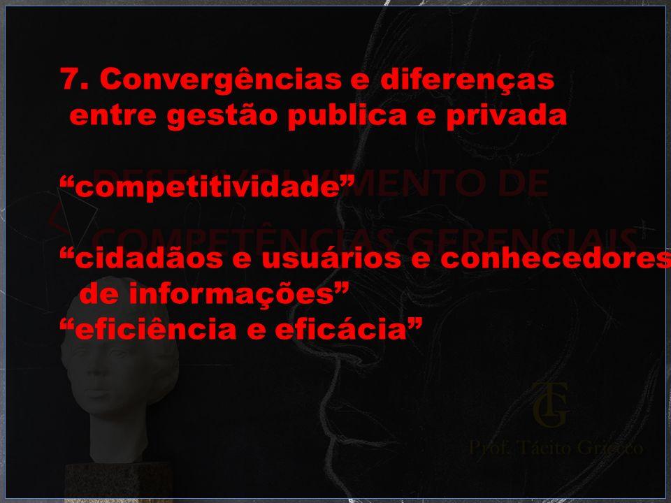 7. Convergências e diferenças