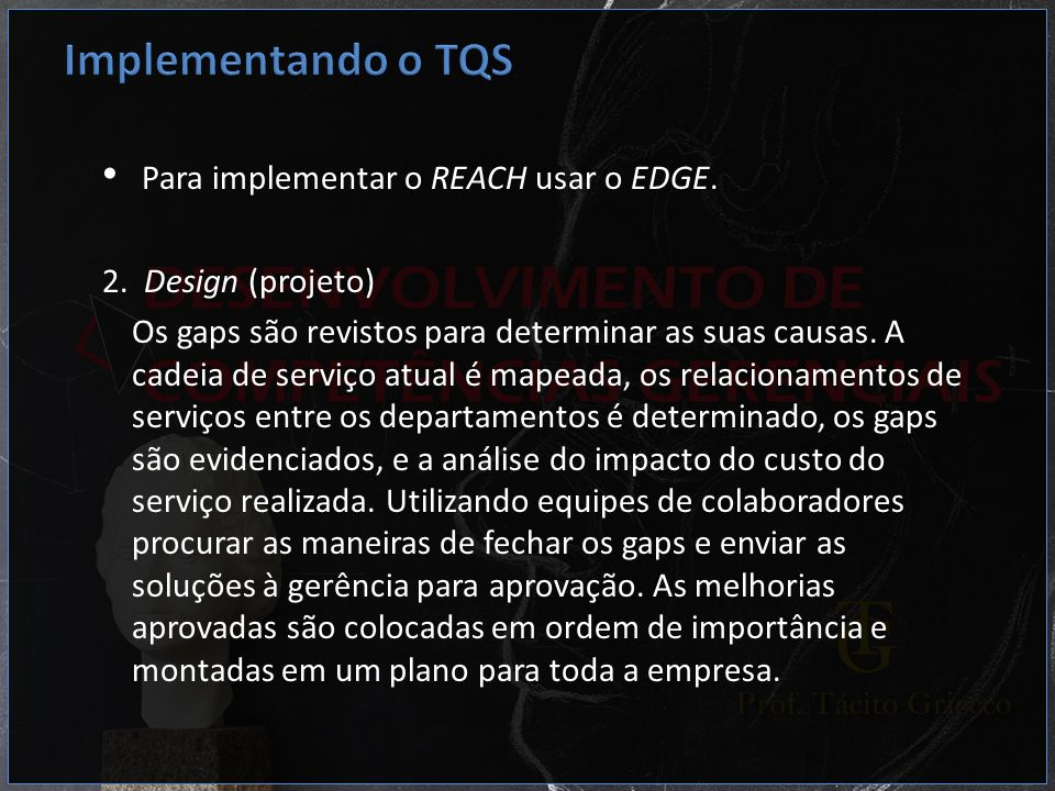 Implementando o TQS Para implementar o REACH usar o EDGE.