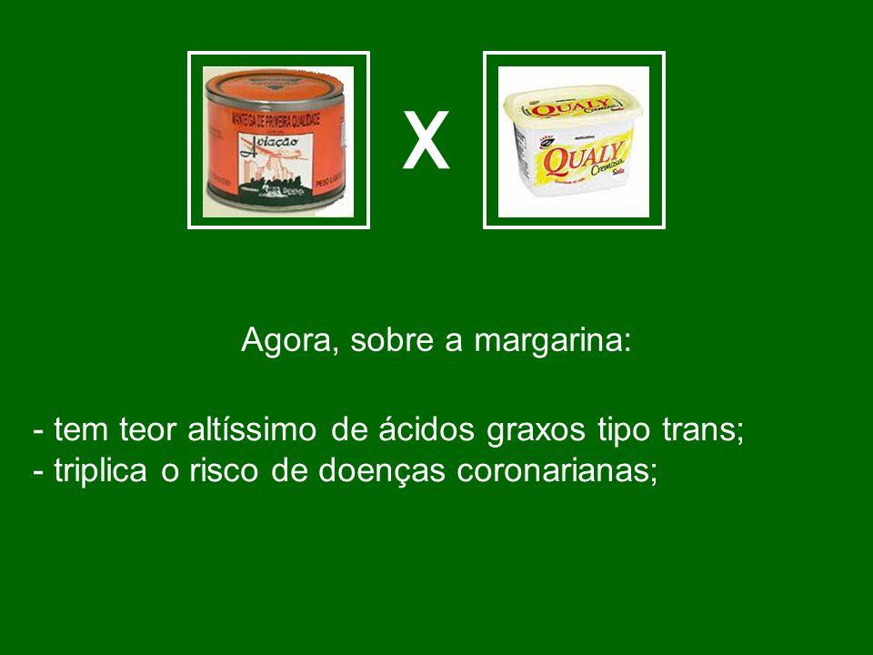 Agora, sobre a margarina: