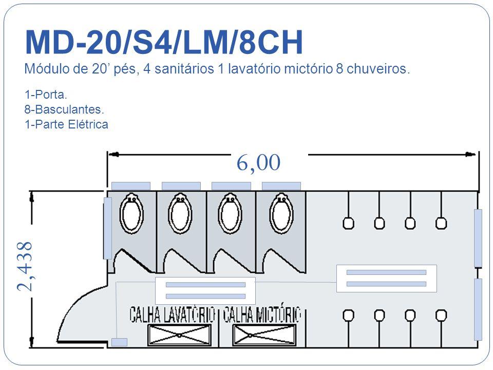 MD-20/S4/LM/8CH Módulo de 20' pés, 4 sanitários 1 lavatório mictório 8 chuveiros. 1-Porta. 8-Basculantes.