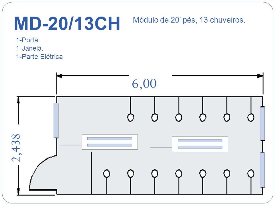 MD-20/13CH 6,00 2,438 Módulo de 20' pés, 13 chuveiros. 1-Porta.