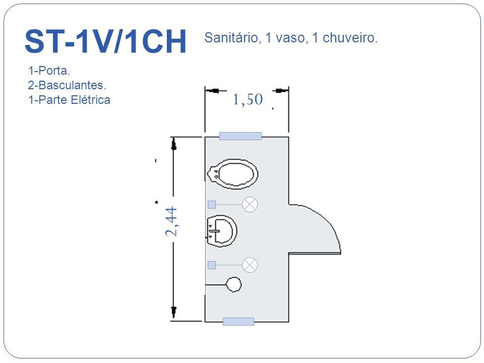 ST-1V/1CH 1,50 2,44 1111111 Sanitário, 1 vaso, 1 chuveiro. 1-Porta.