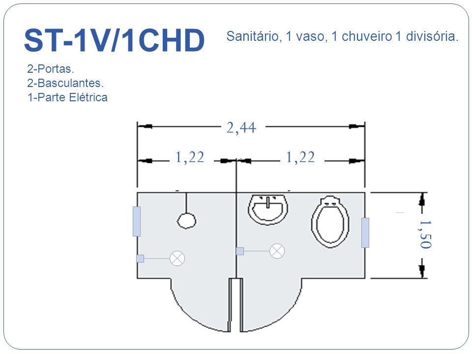ST-1V/1CHD Sanitário, 1 vaso, 1 chuveiro 1 divisória. 2-Portas. 2-Basculantes. 1-Parte Elétrica.
