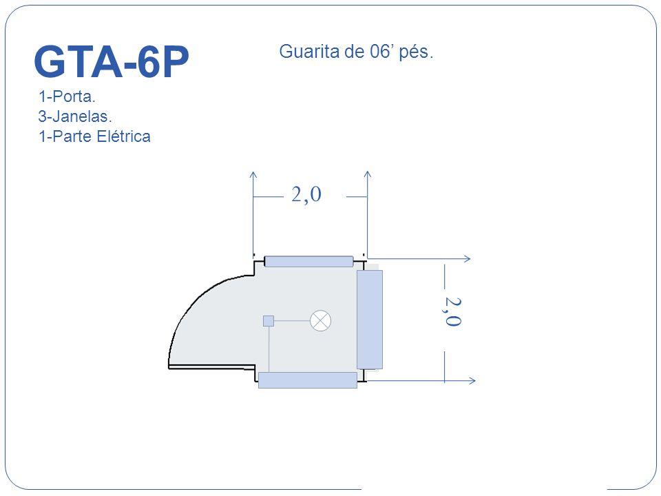 GTA-6P Guarita de 06' pés. 1-Porta. 3-Janelas. 1-Parte Elétrica. DDDDDDDDDDDDDDD.
