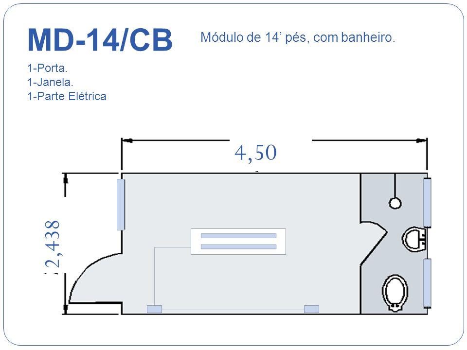 MD-14/CB 4,50 2,438 Módulo de 14' pés, com banheiro. 1-Porta.