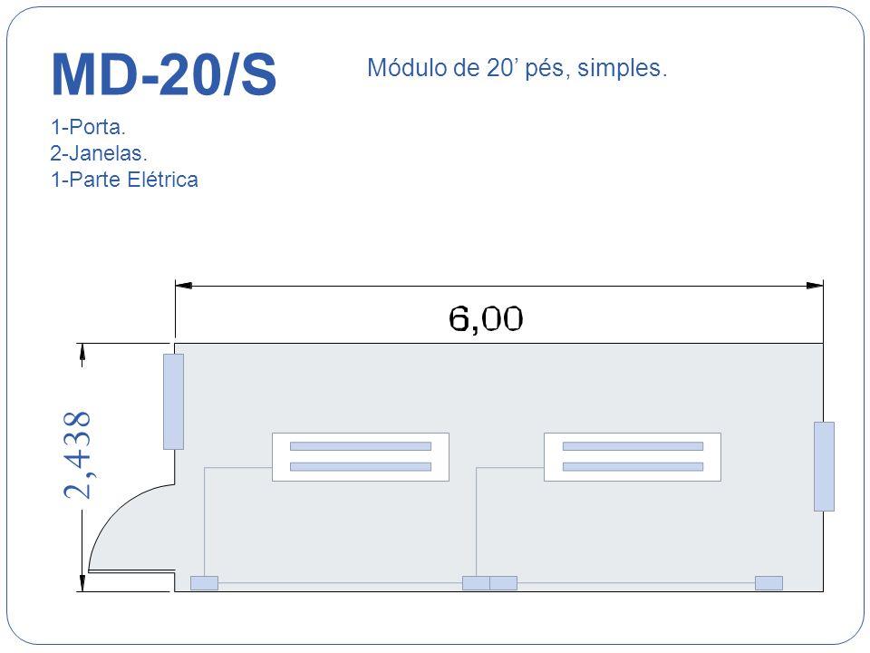MD-20/S 2,438 Módulo de 20' pés, simples. 1-Porta. 2-Janelas.