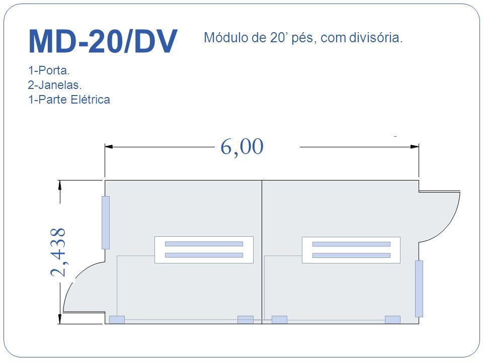 MD-20/DV 6,00 2,438 Módulo de 20' pés, com divisória. 1-Porta.