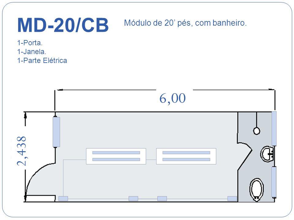 MD-20/CB 6,00 2,438 Módulo de 20' pés, com banheiro. 1-Porta.