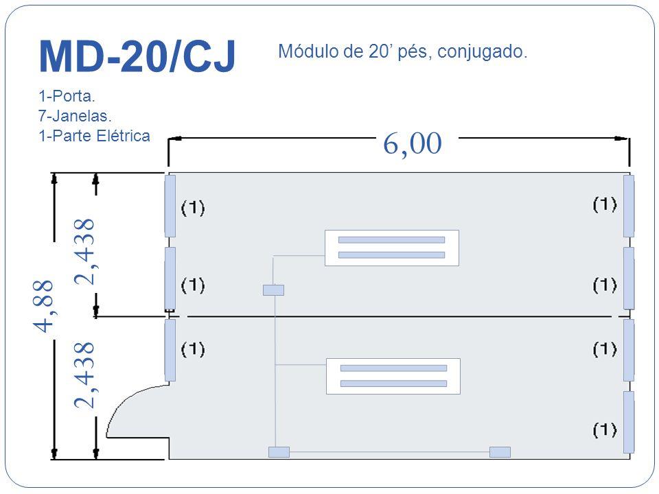 MD-20/CJ 6,00 2,438 4,88 2,438 Módulo de 20' pés, conjugado. 1-Porta.