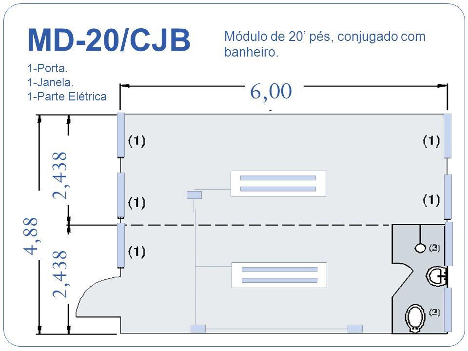 MD-20/CJB Módulo de 20' pés, conjugado com banheiro. 1-Porta. 1-Janela. 1-Parte Elétrica. 6,00.