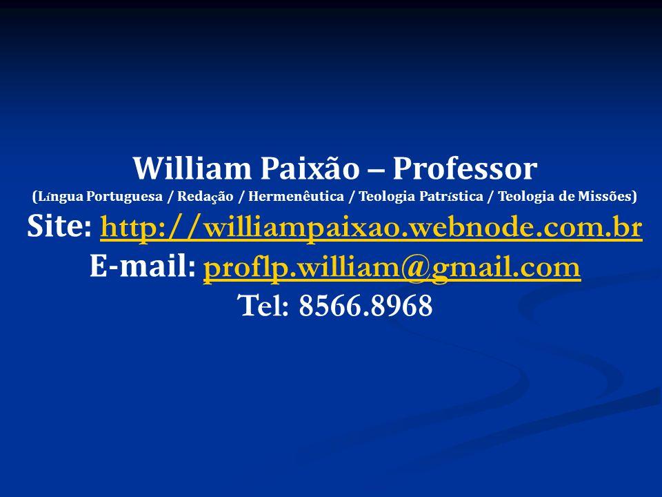 William Paixão – Professor Site: http://williampaixao.webnode.com.br