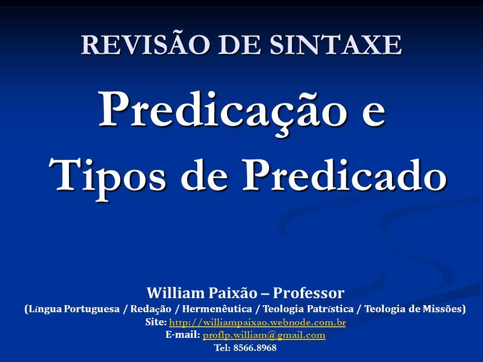 Predicação e Tipos de Predicado REVISÃO DE SINTAXE