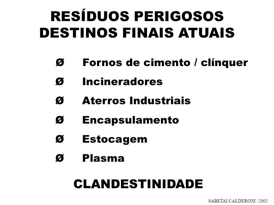 RESÍDUOS PERIGOSOS DESTINOS FINAIS ATUAIS