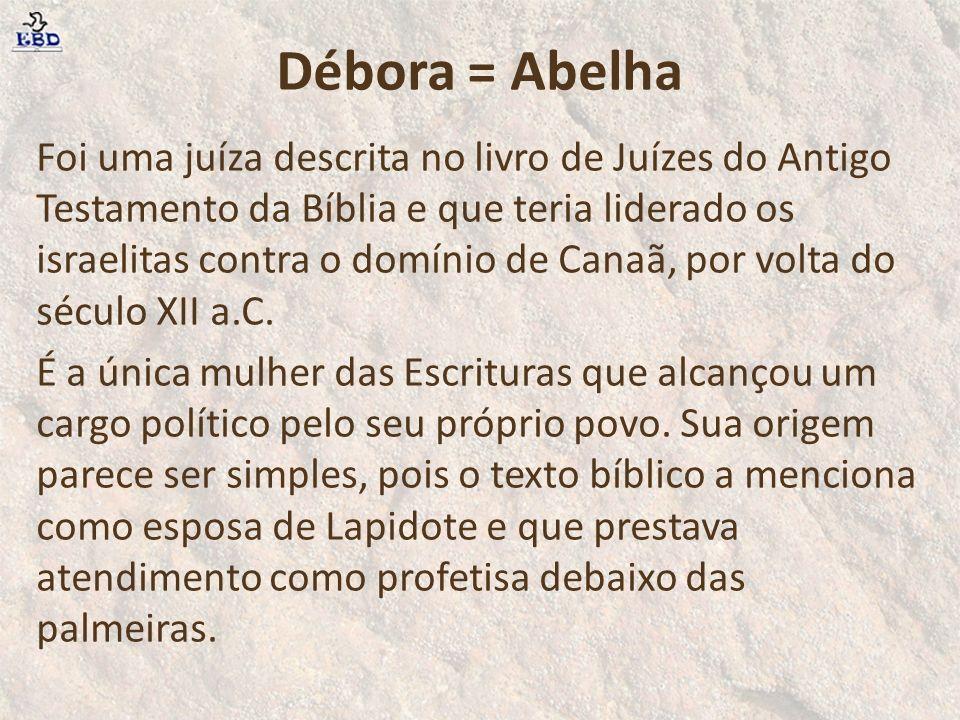 Débora = Abelha