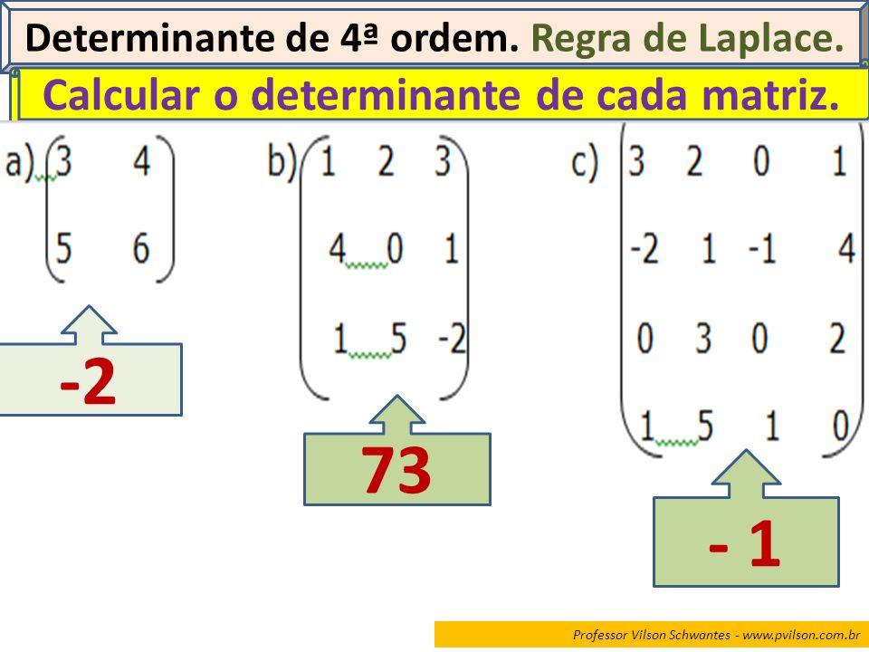 -2 73 - 1 Calcular o determinante de cada matriz.