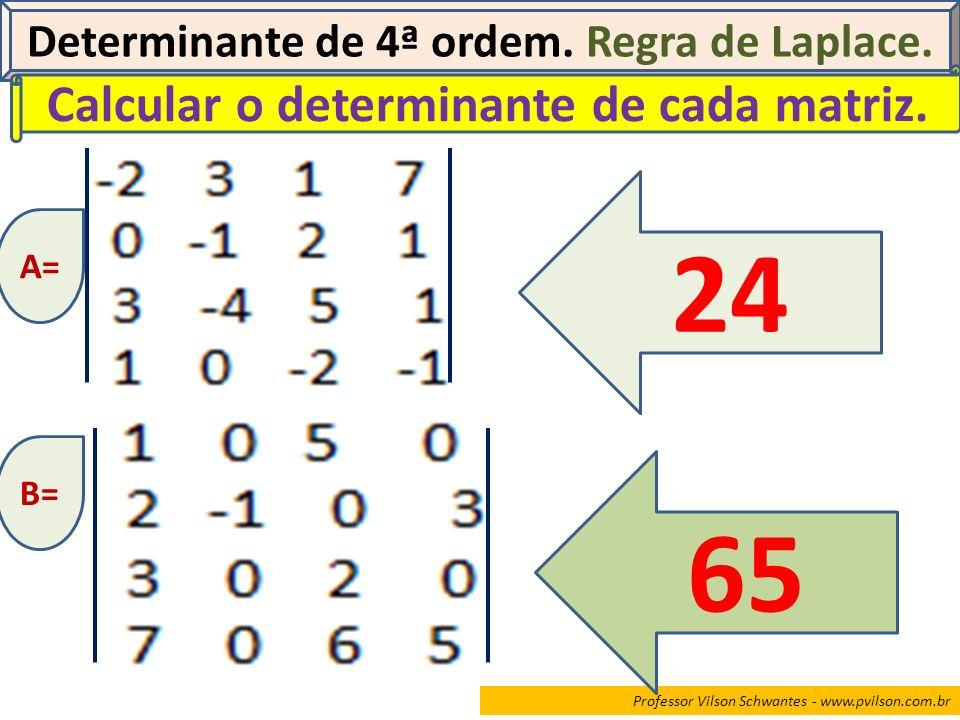 24 65 Calcular o determinante de cada matriz.