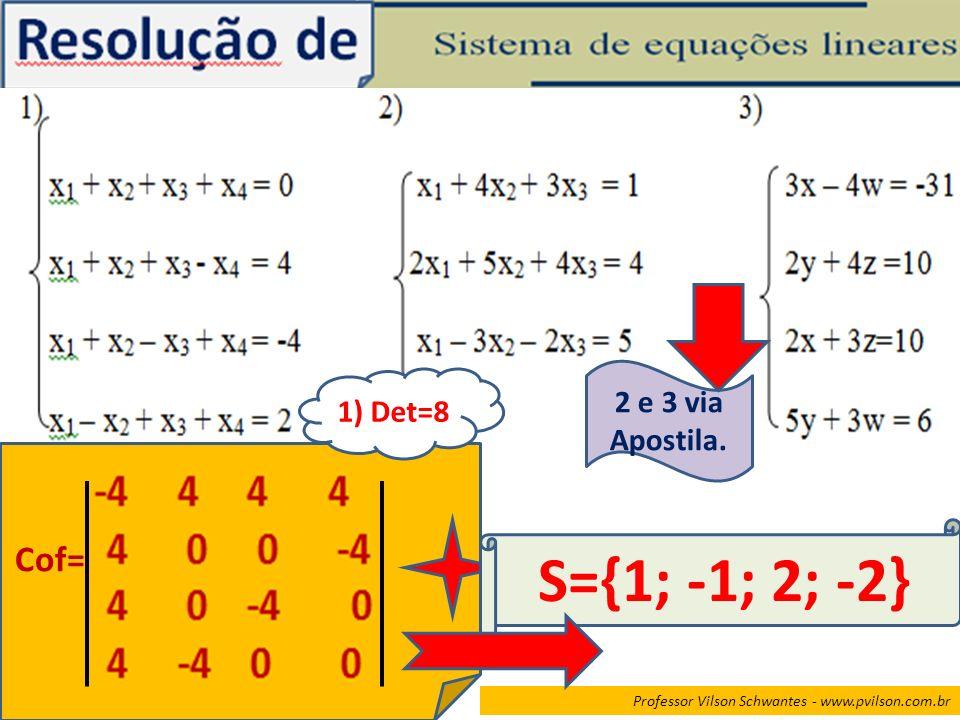 S={1; -1; 2; -2} 2 e 3 via 1) Det=8 Apostila. Cof=