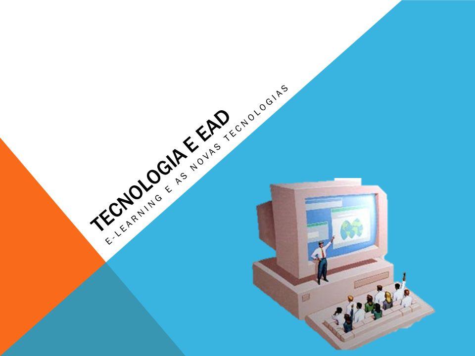 E-Learning e as Novas Tecnologias