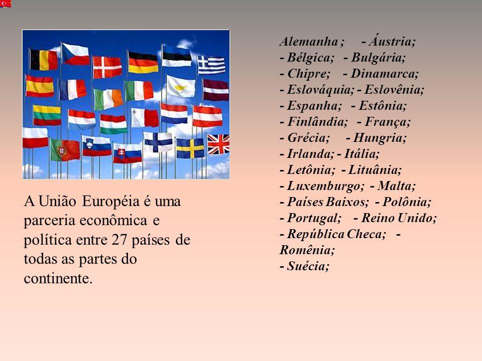 Alemanha ; - Áustria; - Bélgica; - Bulgária; - Chipre; - Dinamarca; - Eslováquia; - Eslovênia; - Espanha; - Estônia; - Finlândia; - França; - Grécia; - Hungria; - Irlanda; - Itália; - Letônia; - Lituânia; - Luxemburgo; - Malta; - Países Baixos; - Polônia; - Portugal; - Reino Unido; - República Checa; - Romênia; - Suécia;