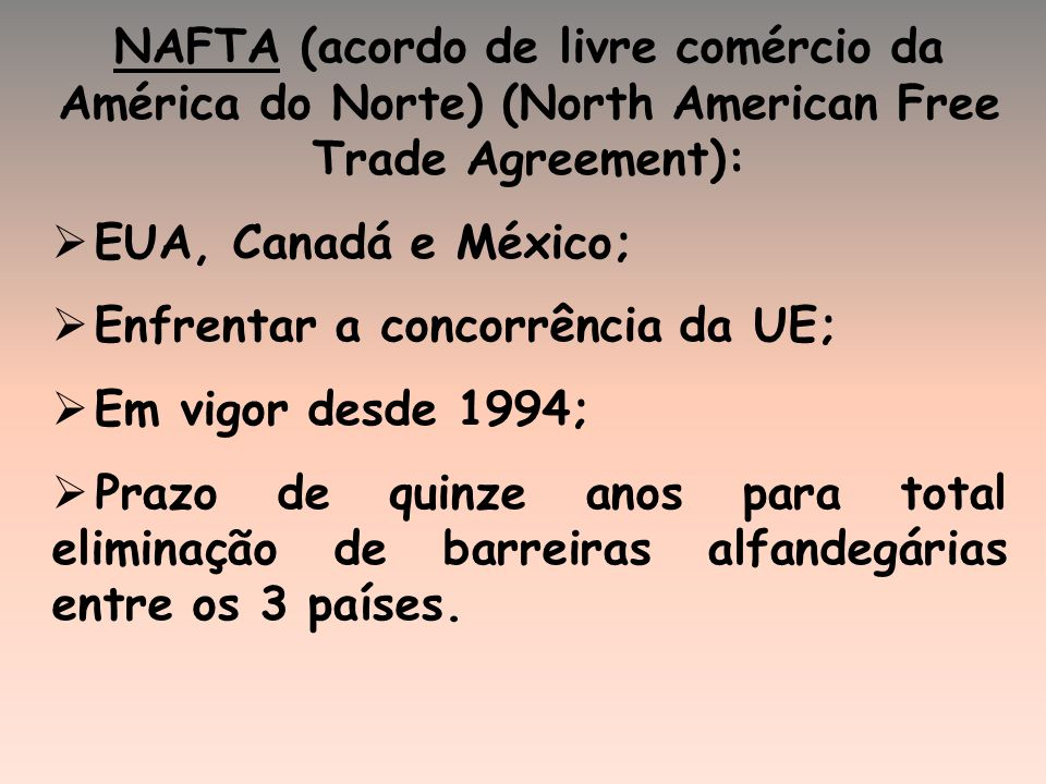 NAFTA (acordo de livre comércio da América do Norte) (North American Free Trade Agreement):