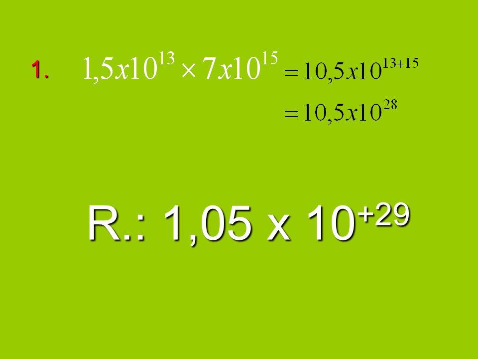 1. R.: 1,05 x 10+29